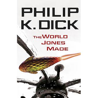 The World Jones Made by Philip K. Dick - 9780575098985 Book