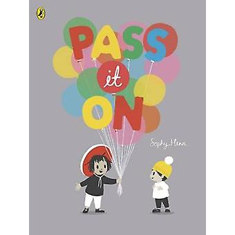 Pass it on by Sophy Henn - 9780723299868 Book