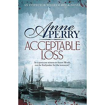 Acceptable Loss by Anne Perry - 9780755376858 Book