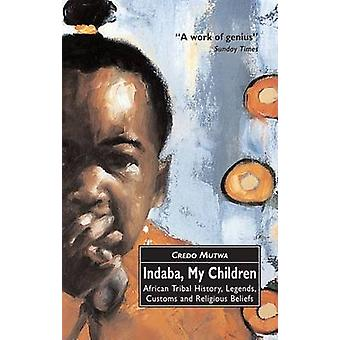 Indaba - My Children - African Tribal History - Legends - Customs and
