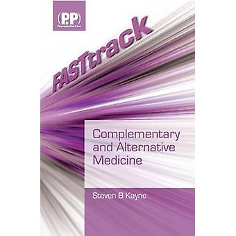 FASTtrack - Complementary and Alternative Medicine by Steven B. Kayne