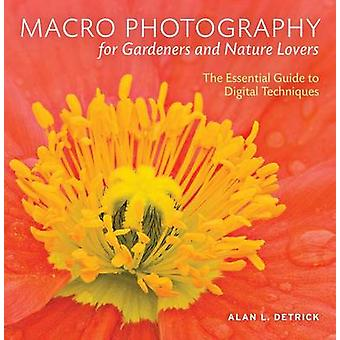 Macro Photography for Gardeners and Nature Lovers - The Essential Guid
