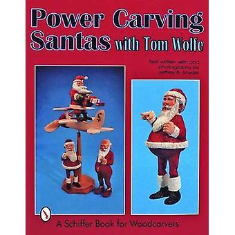 Poder tallar Santas con Tom Wolfe por Tom Wolfe - libro 9780887409639