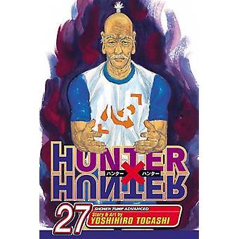 Hunter x Hunter - Vol. 27 by Yoshihiro Togashi - Yoshihiro Togashi -