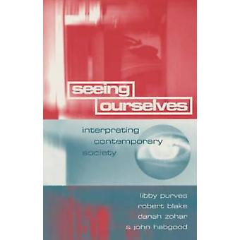 Seeing Ourselves - Interpreting Contemporary Society by Robert Blake -