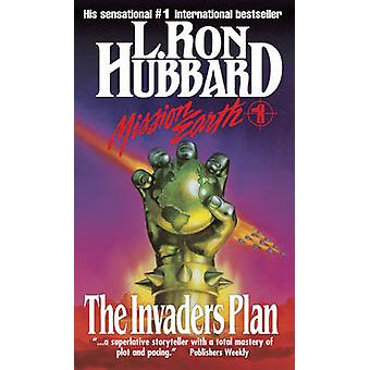 The Invaders Plan - Mission Earth - Volume 1 (New edition) by L. Ron Hu