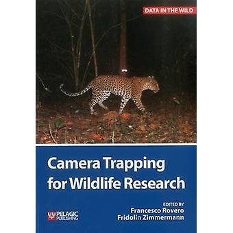 Camera Trapping for Wildlife Research by Francesco Rovero - Fridolin