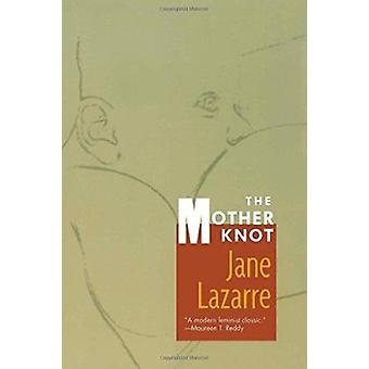 ジェーン Lazarre - モーリーン隆・ レディ - 9780822320395 Bo によって母の結び目