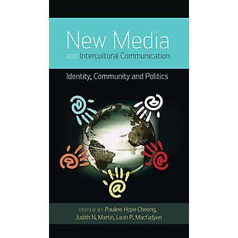 Neue Medien und interkulturelle Kommunikation - Identität - Gemeinschaft und P