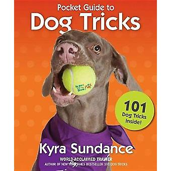 The Pocket Guide to Dog Tricks - 101 Activities to Engage - Challenge