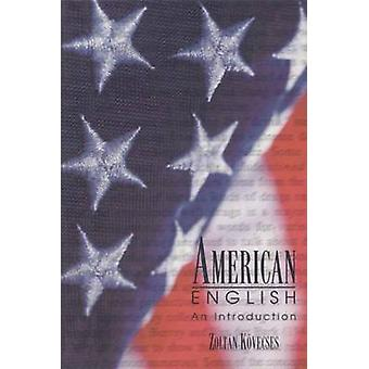 American English - An Introduction by Zoltan Kovecses - 9781551112299