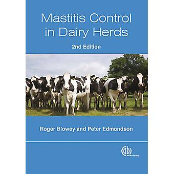 Mastitis Control in Dairy Herds (2nd Revised edition) by R. W. Blowey