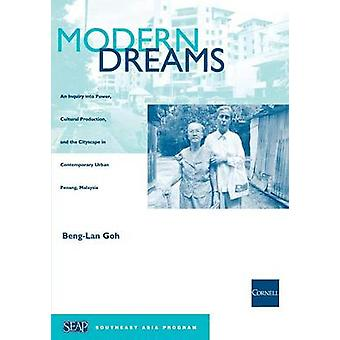 Modern Dreams - An Inquiry into Power - Cultural Production - and the