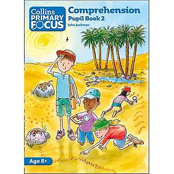 Collins Primary Focus - Comprehension: Pupil Book 2