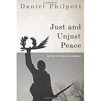 Gerechten und ungerechten Frieden: eine Ethik des politischen Aussöhnung (Studies in strategischen Friedenskonsolidierung)