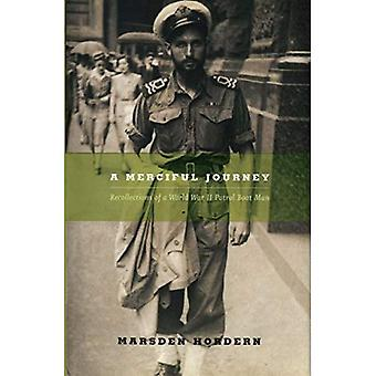 Merciful Journey: Recollections of a World War II Patrol Boat Man
