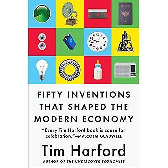 Vijftig uitvindingen die de vorm van de moderne economie