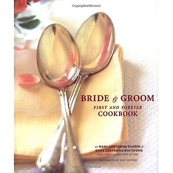 The Bride and Groom Cookbook: Tips and Techniques to Start You Off Right