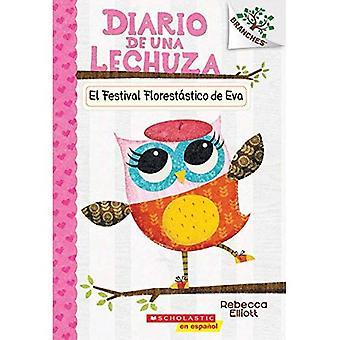 El Festival Florestatico de Eva: A Branches Book (El Diario de Una Lechuza #1) (Owl Diaries)