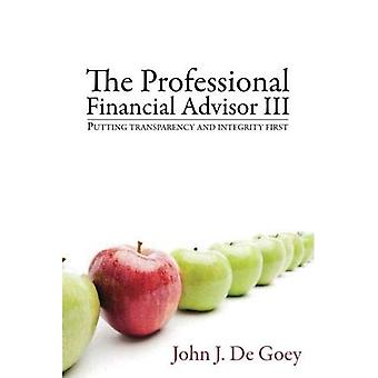 The Professional Financial Advisor III: Putting Transparency and Integrity First