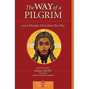 The Way of a Pilgrim and a Pilgrim Continues His Way (Shambala Classics Library)