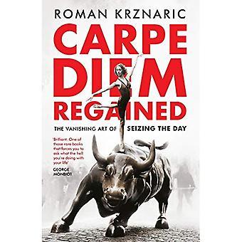 Carpe Diem Regained: The Vanishing Art of Seizing the Day (Paperback)