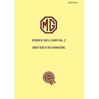 The Mg Series Mga 1600 Mk. 2 Driver'S Handbook: Owners' Handbook