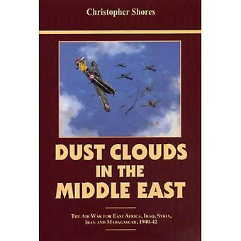 Dust Clouds in the Middle East: Air War for East Africa, Iraq, Syria, Iran and Madagascar, 1940-42
