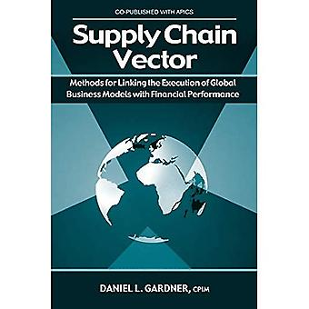 Supply Chain Vector: Linking Execution of Global Business Models with Financial Performance