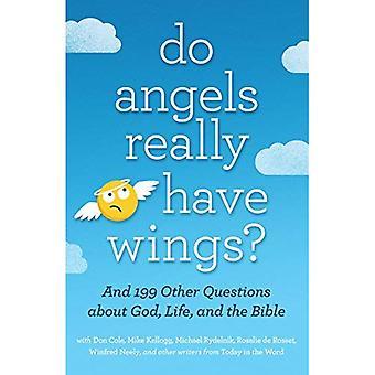 Anges ont-ils vraiment ailes?:... et 199 autres Questions au sujet de Dieu, la vie et la Bible