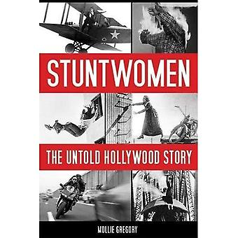 Stuntwomen: The Untold Story Hollywood (Screen Classics)