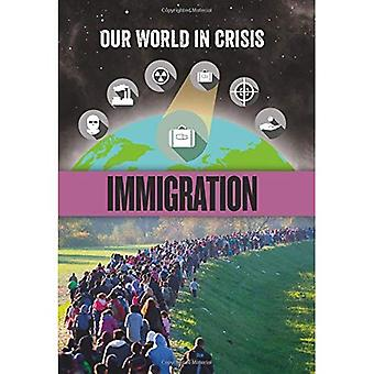 Our World in Crisis: Immigration (Our World in Crisis)