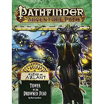 Pathfinder Adventure Path: Ruins of Azlant 5 of 6 -� Tower of the Drowned Dead