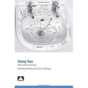 Doing Text - Media After the Subject