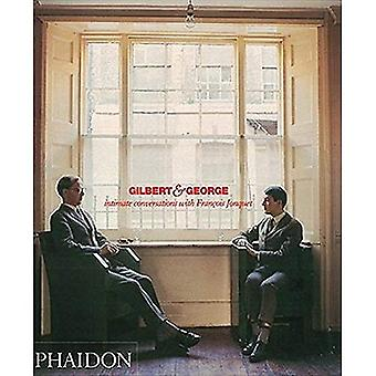 Gilbert and George: Intimate Conversations with Francois Jonquet