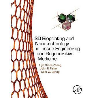 3 D バイオプリンティングとティッシュ ・ エンジニア リングと張・ リジエ恵みによる再生医学におけるナノテクノロジー