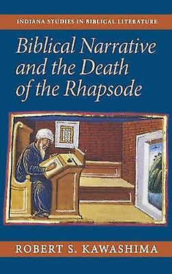Biblical Narrative and the Death of the Rhapsode by Kawashima & Robert S.