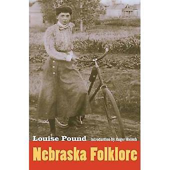 Nebraska Folklore by Pound & Louise
