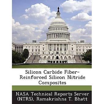 Carburo di silicio fibrorinforzati silicio nitruro compositi da NASA Technical Reports Server NTRS