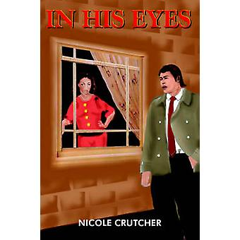 In His Eyes by Crutcher & Nicole