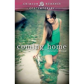 Coming Home by Feldman & Christine S.