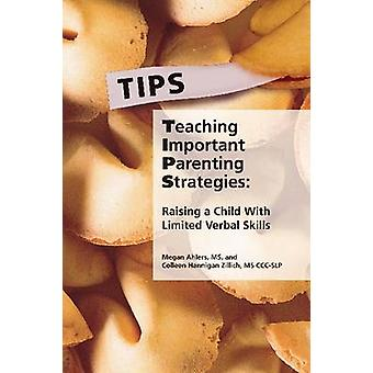 Teaching Important Parenting Strategies Raising a Child with Limited Verbal Skills by Ahlers & Megan