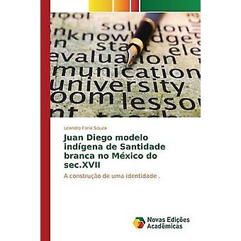 Juan Diego modelo indgena de Santidade branca no Mxico do sec.XVII by Faria Souza Leandro