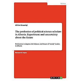 アルバニアの政治学研究者の職業Krasniqi & Afrim による未来の実験と不確実性