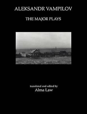 Aleksandr Vampilov The Major Plays by Law & Alma