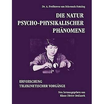 Die Natur psychophysikalischer Phnomene by SchrenckNotzing & A. Freiherrn von
