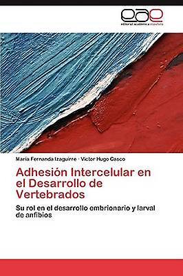 Adhesin Intercelular en el Desarrollo de Vertebrados by Izaguirre Mara Fernanda