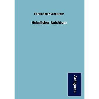 Heimlicher Reichtum by K. Rnberger & Ferdinand