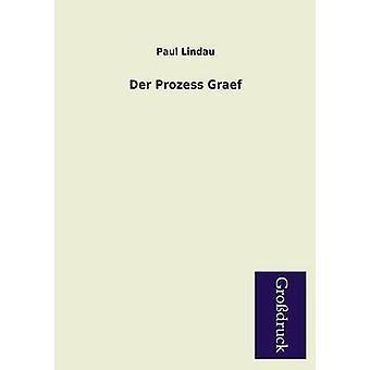Der Prozess Graef by Lindau & Paul