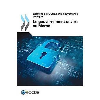 Examens de lOCDE sur la gouvernance publique Le gouvernement ouvert au Maroc by OECD
